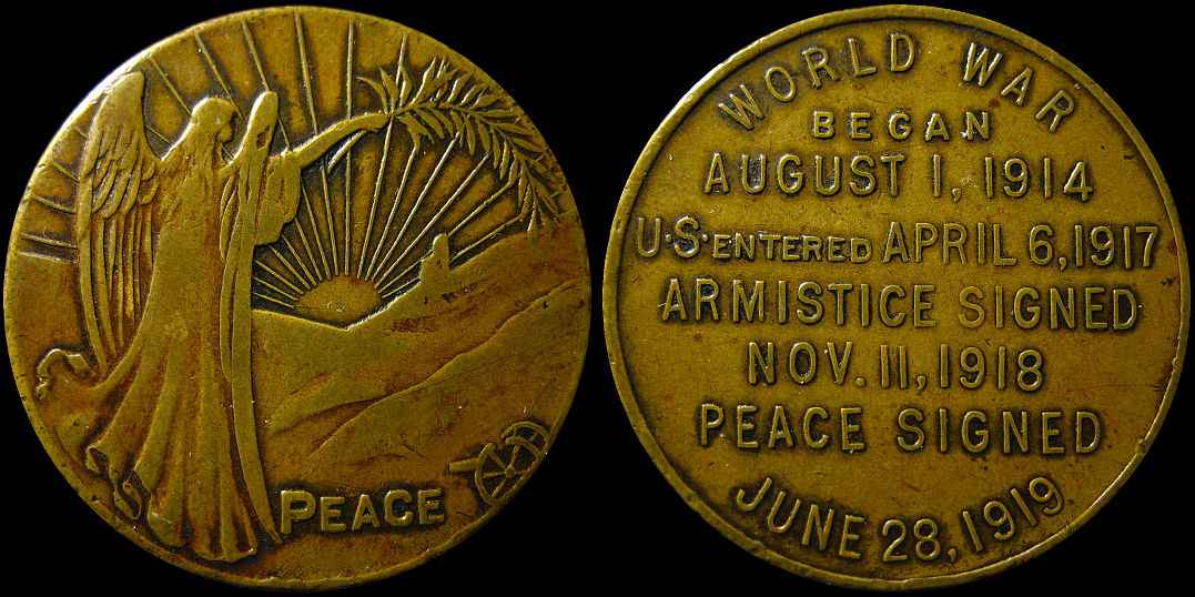 World War Began 1914 US Entered 1917 Armistice Signed 1918 Peace Medal